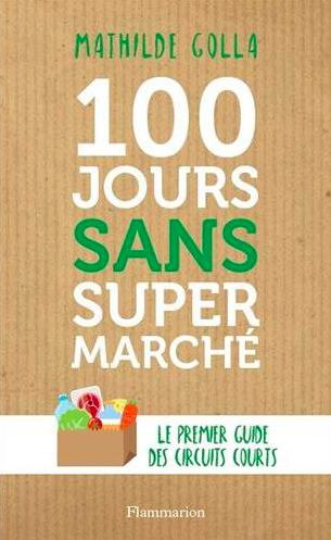 100 jours sans supermarché, Le premier guide des circuits courts