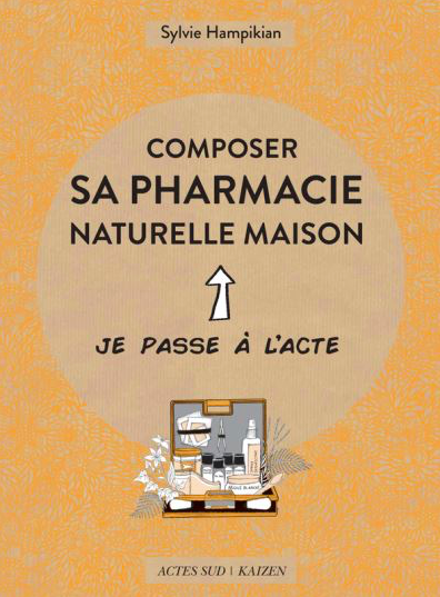 Composer sa pharmacie naturelle maison, c'est possible !