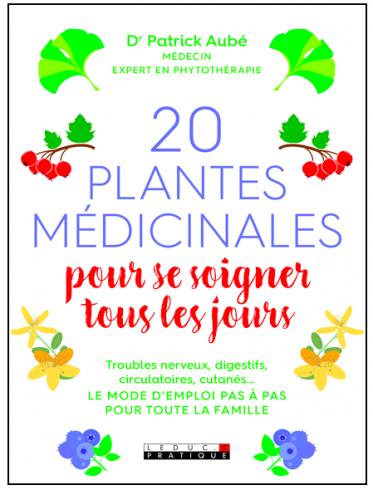 20 plantes m dicinales pour se soigner tous les jours le quotidien du patient. Black Bedroom Furniture Sets. Home Design Ideas